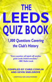 The Leeds Quiz Book av Chris Cowlin og Kevin Snelgrove (Innbundet)