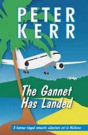 The Gannet Has Landed av Peter Kerr (Heftet)