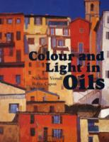 Colour and Light in Oils av Nicholas Verrall og Robin Capon (Heftet)
