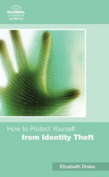 How to Protect Yourself from Identity Theft av Elizabeth Drake (Heftet)