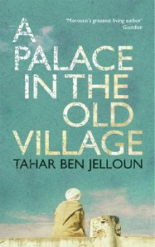 A palace in the old village av Tahar Ben Jelloun (Heftet)