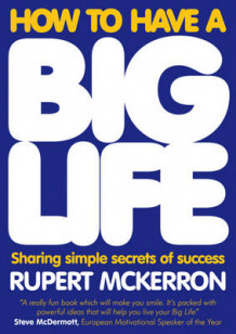 How to Have a Big Life av Rupert McKerron (Heftet)