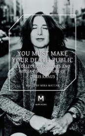 You Must Make Your Death Public av Travis Jeppesen, Chris Kraus og Helen Stuhr-Rommereim (Heftet)
