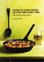 Learn to Cook Wheat, Gluten and Dairy Free av Antoinette Savill (Heftet)