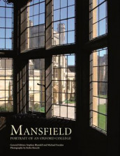 Mansfield: Portrait of an Oxford College av Stephen Blundell og Michael Freeden (Innbundet)
