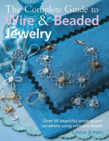The Complete Guide to Wire & Beaded Jewelry av Linda Jones (Heftet)