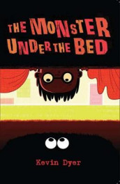 The Monster Under The Bed av Kevin Dyer (Heftet)