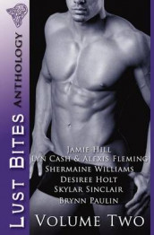 Lust Bites Anthology: v. 2 av Lyn Cash, Alexis Fleming, Jamie Hill, Desiree Holt, Brynn Paulin, Skylar Sinclair og Shermaine Williams (Heftet)