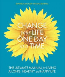 Change Your Life One Day at a Time av Dr. Ilona Boniwell og Dr. Patricia MacNair (Heftet)