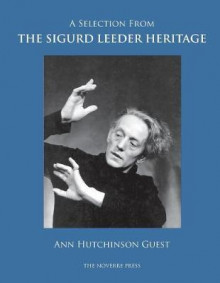 A Selection from the Sigurd Leeder Heritage av Ann Hutchinson Guest (Heftet)