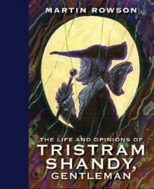 The Life and Opinions of Tristram Shandy, Gentleman av Martin Rowson (Innbundet)