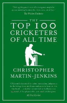 The Top 100 Cricketers of All Time av Christopher Martin-Jenkins (Heftet)