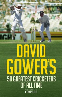 David Gower's 50 Greatest Cricketers of All Time av David Gower (Innbundet)
