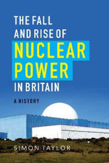 The Fall and Rise of Nuclear Power in Britain av Simon Taylor (Heftet)