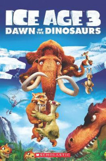 Ice Age 3: Dawn of the Dinosaurs av Nicole Taylor (Heftet)