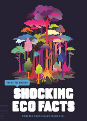 The Little Book of Shocking Eco Facts av Mark Crundwell og Cameron Dunn (Heftet)