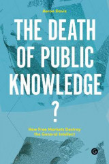 Omslag - The Death of Public Knowledge?