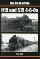 The Book of the H15 and S15 4-6-0S av Peter Swift (Innbundet)