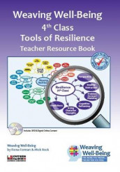 Weaving Well-Being (4th Class): Tools of Resilience - Teacher Resource Book av Fiona Forman og Mick Rock (Heftet)
