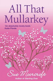 All That Mullarkey av Sue Moorcroft (Heftet)