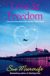 Love and Freedom av Sue Moorcroft (Heftet)
