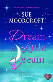 Dream a Little Dream av Sue Moorcroft (Heftet)