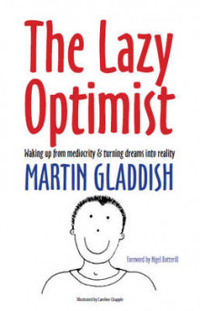 The Lazy Optimist av Martin Gladdish (Heftet)