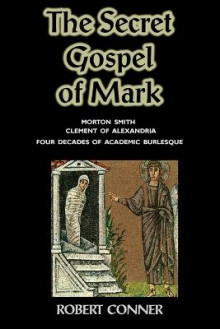 The Secret Gospel of Mark av Robert Conner (Heftet)