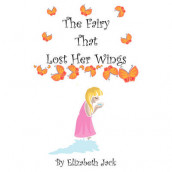 The Fairy That Lost Her Wings av Elizabeth Jack (Heftet)
