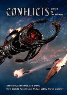 Conflicts av Neal Asher, Eric Brown og Keith Brooke (Heftet)