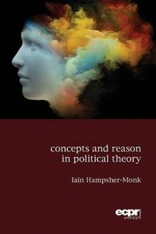 Concepts and Reason in Political Theory av Iain Hampsher-Monk (Heftet)