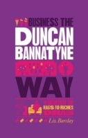 The Unauthorized Guide to Doing Business the Duncan Bannatyne Way av Liz Barclay (Heftet)
