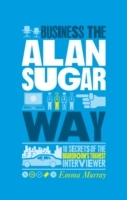 The Unauthorized Guide to Doing Business the Alan Sugar Way av Emma Murray (Heftet)