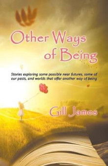 Other Ways of Being av Gill James (Heftet)