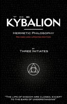 The Kybalion - Hermetic Philosophy - Revised and Updated Edition av Three Initiates (Heftet)