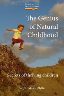 The Genius of Natural Childhood av Sally Goddard Blythe (Heftet)