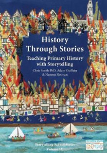 History Through Stories av Chris Smith, Adam Guillain og Nanette Noonan (Heftet)