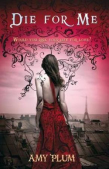 Die for me av Amy Plum (Heftet)