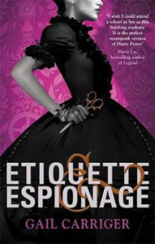 Etiquette and espionage av Gail Carriger (Heftet)