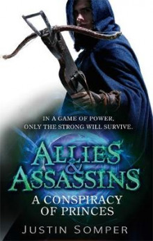 Allies & Assassins: A Conspiracy of Princes av Justin Somper (Heftet)