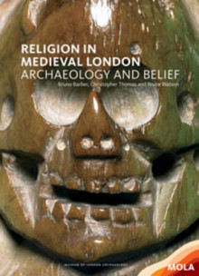 Religion in Medieval London av Bruno Barber, Christopher Thomas og Bruce Watson (Heftet)
