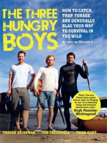 The Three Hungry Boys av Thom Hunt, Trevor Brinkman og Tim Cresswell (Innbundet)