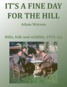It's a Fine Day for the Hill av Adam Watson (Innbundet)