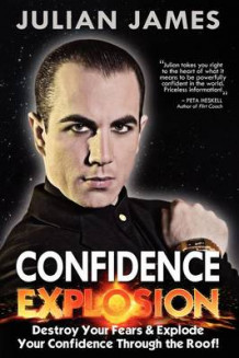 Confidence Explosion av Julian James (Heftet)