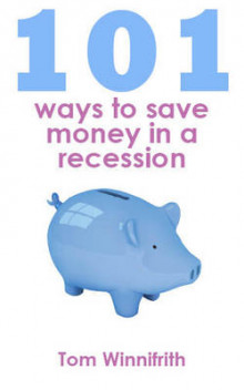 101 Ways to Save Money in a Recession av Tom Winnifrith (Heftet)