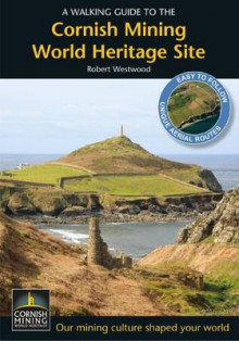 A Walking Guide to the Cornish Mining World Heritage Site av Robert Westwood (Heftet)