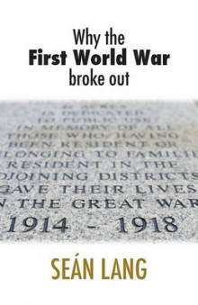 Why the First World War Broke Out av Sean Lang (Heftet)