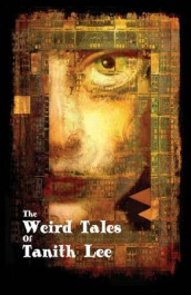 The Weird Tales of Tanith Lee av Tanith Lee (Heftet)