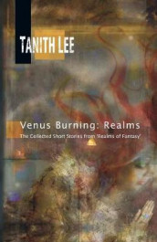 Venus Burning: Realms av Tanith Lee (Heftet)
