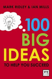 100 Big Ideas to Help You Succeed av Mark Ridley og Ian Mills (Heftet)